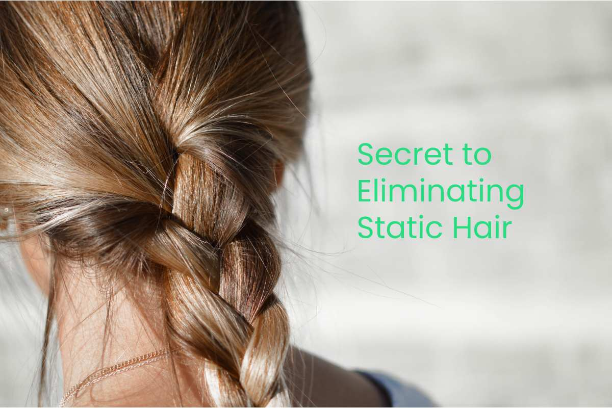 Eliminate Static Hair