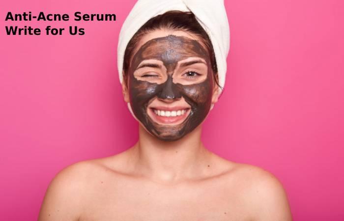 Anti-Acne Serum Write for Us
