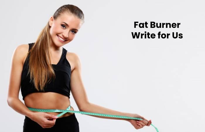 Fat Burner write for us(1)