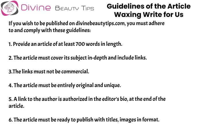 guidelines of the article waxing write for us