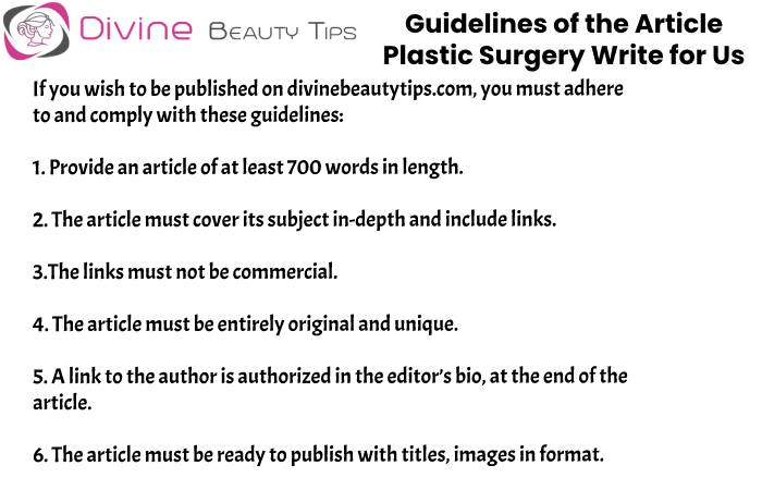 Guidelines of the Article Plastic Surgery Write for Us