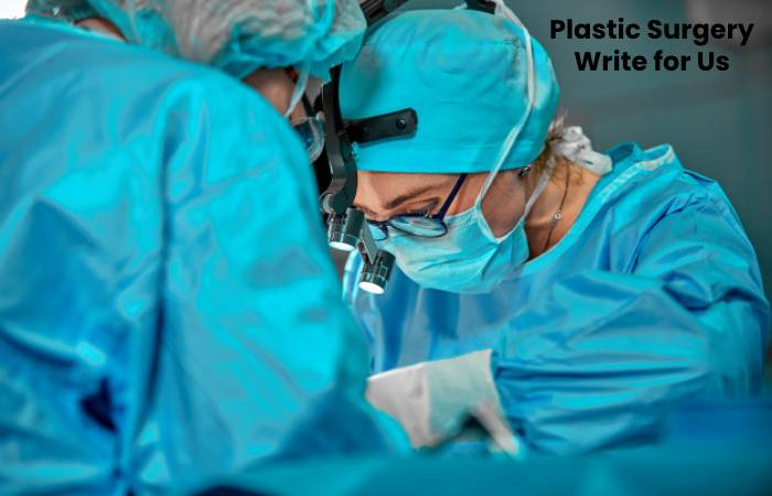 plastic surgery write for us(1)